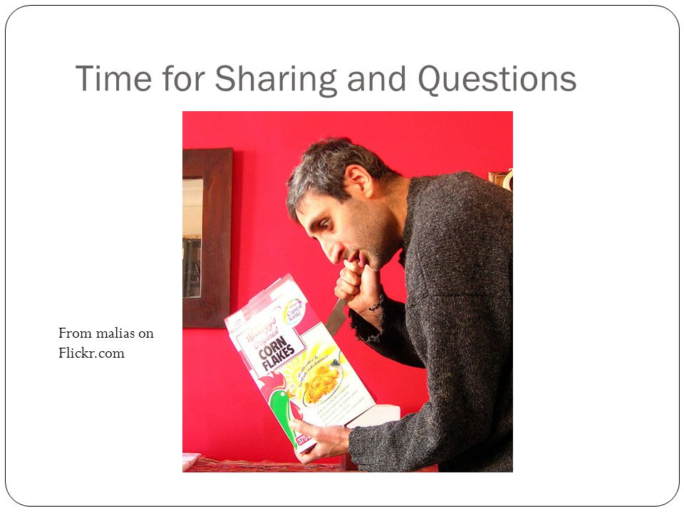 Time for Sharing and Questions From malias on Flickr.com