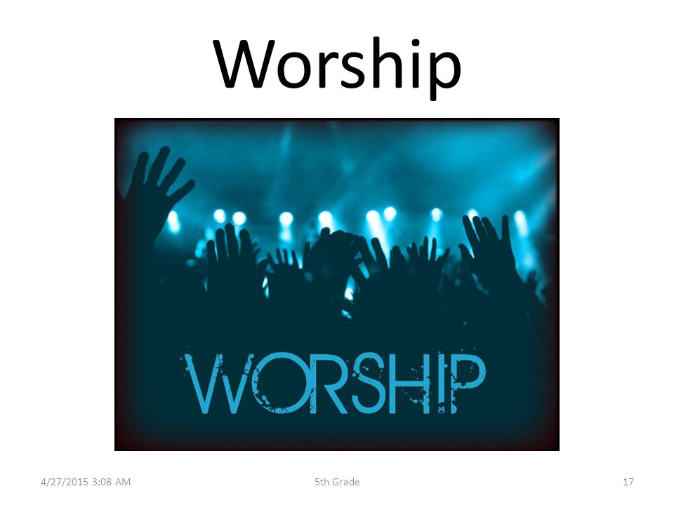 Worship 4/27/2015 3:10 AM175th Grade