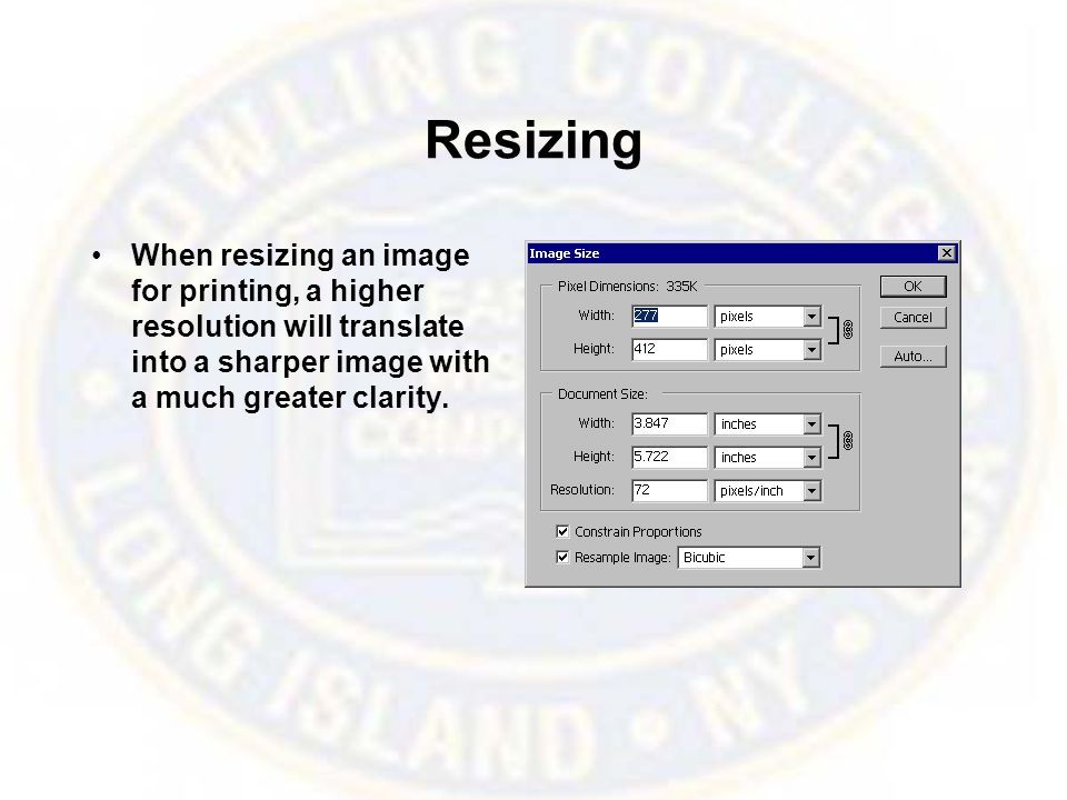 Resizing When resizing an image for printing, a higher resolution will translate into a sharper image with a much greater clarity.