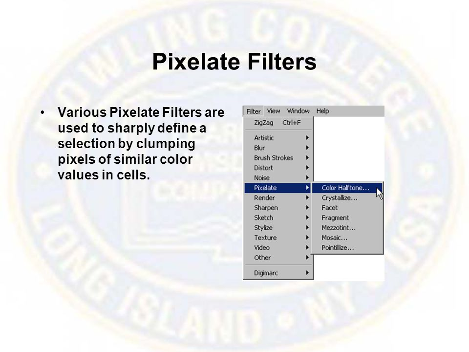 Pixelate Filters Various Pixelate Filters are used to sharply define a selection by clumping pixels of similar color values in cells.