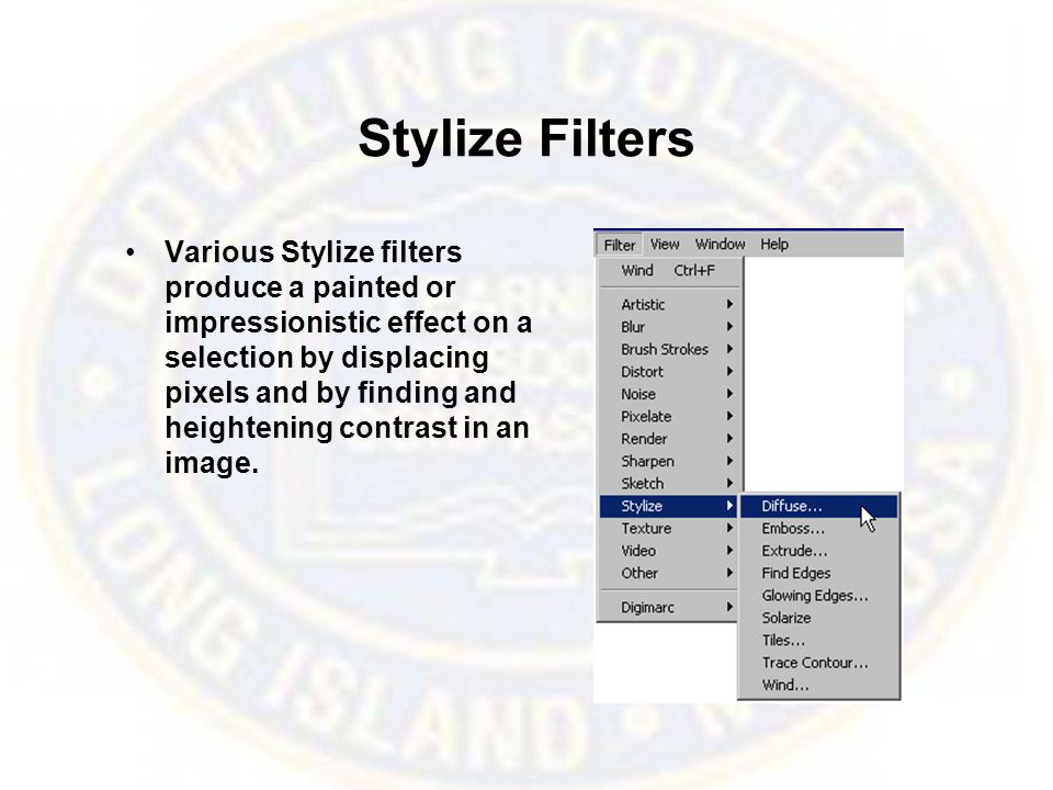 Stylize Filters Various Stylize filters produce a painted or impressionistic effect on a selection by displacing pixels and by finding and heightening contrast in an image.