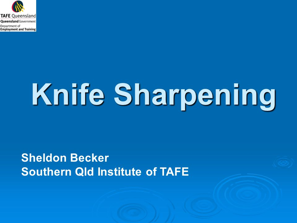 Knife Sharpening Sheldon Becker Southern Qld Institute of TAFE