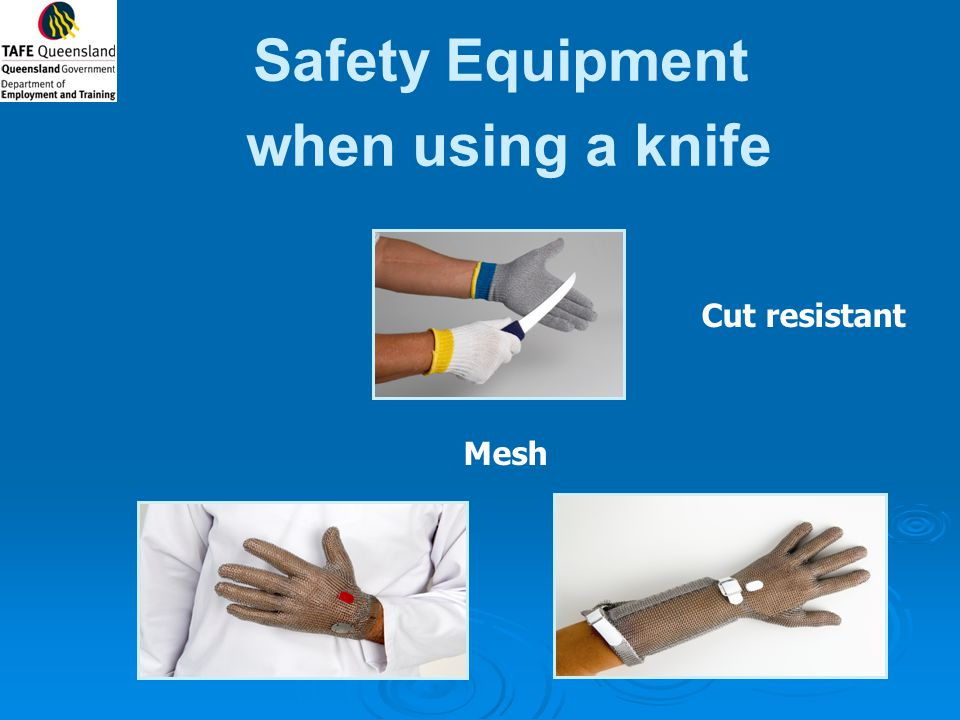 Safety Equipment when using a knife Cut resistant Mesh