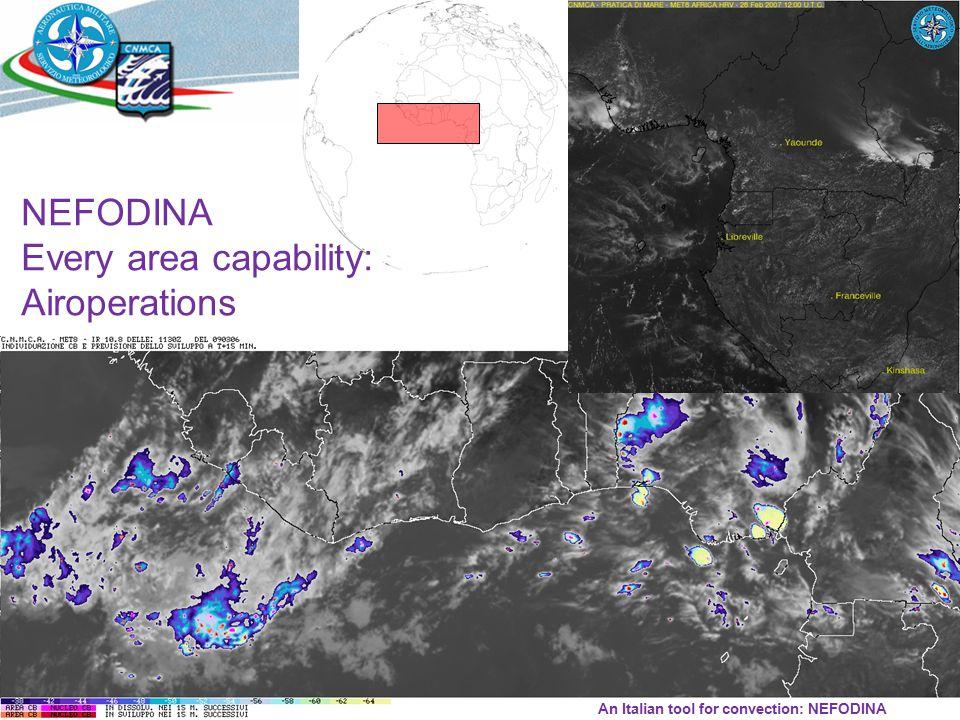 © CNMCA NEFODINA Every area capability: Airoperations An Italian tool for convection: NEFODINA