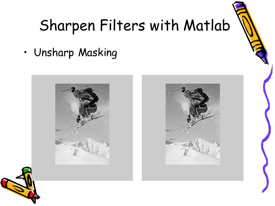 Sharpen Filters with Matlab Unsharp Masking