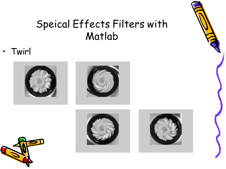 Speical Effects Filters with Matlab Twirl