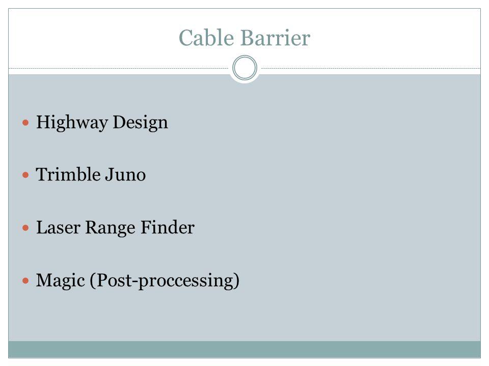 Cable Barrier Highway Design Trimble Juno Laser Range Finder Magic (Post-proccessing)