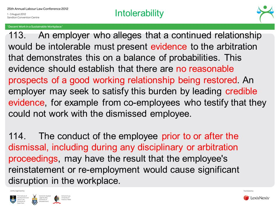 Intolerability 113. An employer who alleges that a continued relationship would be intolerable must present evidence to the arbitration that demonstra