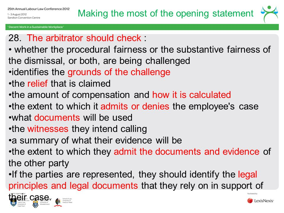 Making the most of the opening statement 28. The arbitrator should check : whether the procedural fairness or the substantive fairness of the dismissa