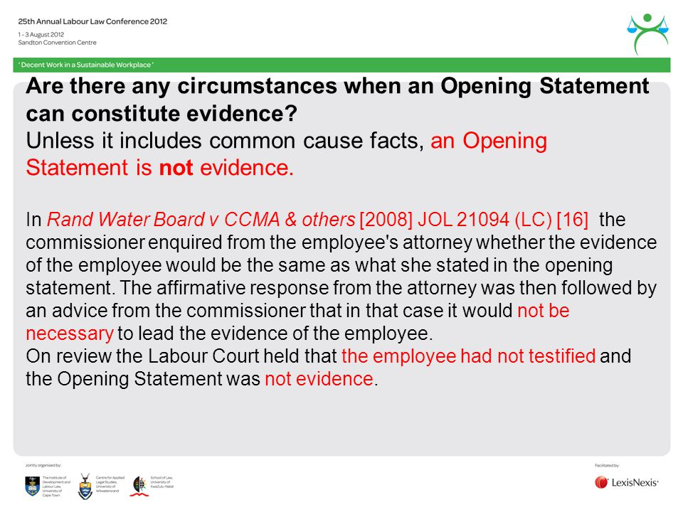 Are there any circumstances when an Opening Statement can constitute evidence? Unless it includes common cause facts, an Opening Statement is not evid