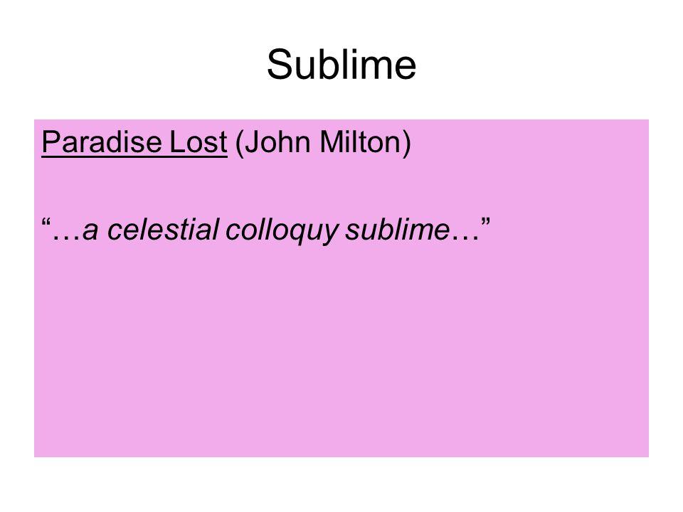 Sublime Paradise Lost (John Milton) …a celestial colloquy sublime…