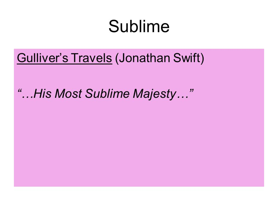 Sublime Gulliver's Travels (Jonathan Swift) …His Most Sublime Majesty…