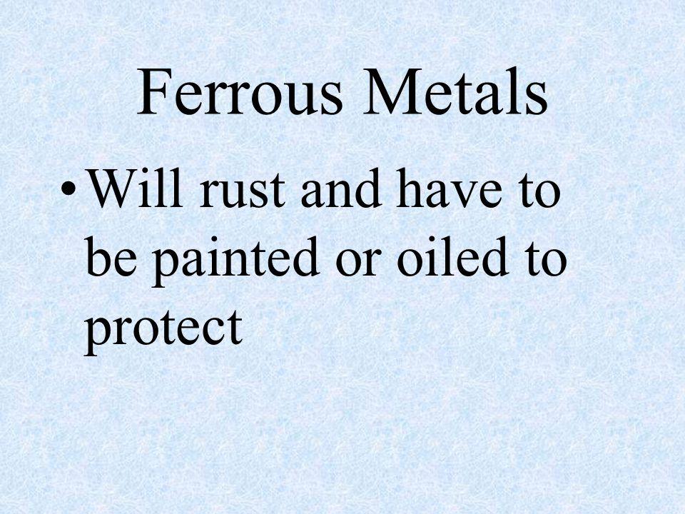 Ferrous Contain iron