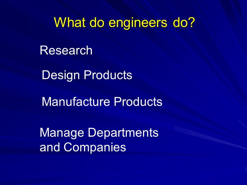 What do engineers do.