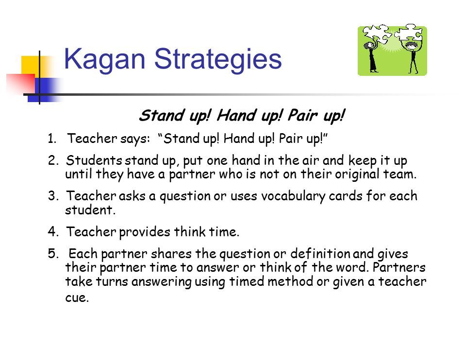 Kagan Strategies Stand up. Hand up. Pair up. 1.
