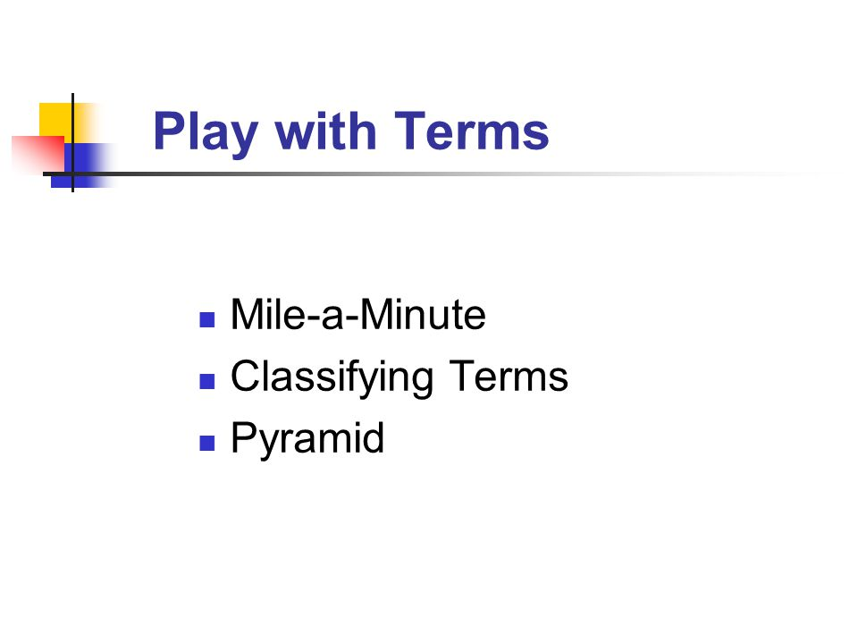 Play with Terms Mile-a-Minute Classifying Terms Pyramid