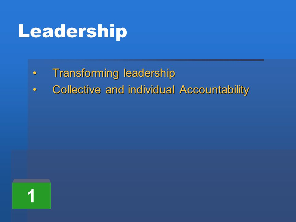 Leadership Transforming leadershipTransforming leadership Collective and individual AccountabilityCollective and individual Accountability 1