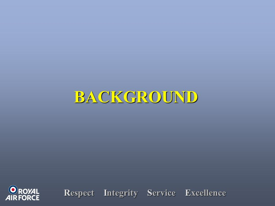 Respect Integrity Service Excellence BACKGROUND