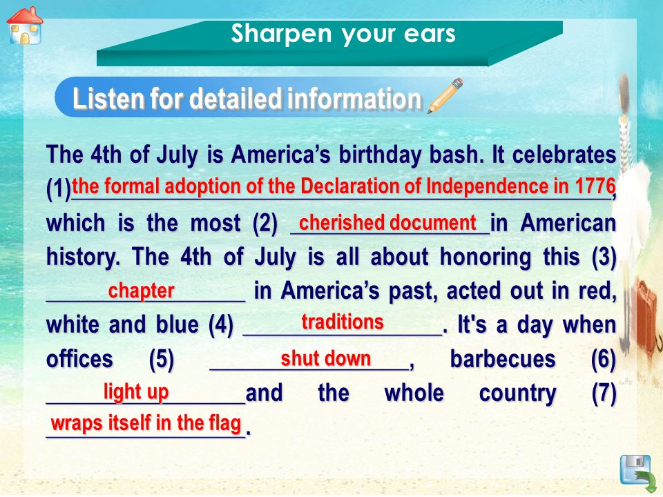 The 4th of July is America's birthday bash.