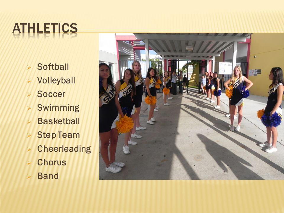  Softball  Volleyball  Soccer  Swimming  Basketball  Step Team  Cheerleading  Chorus  Band