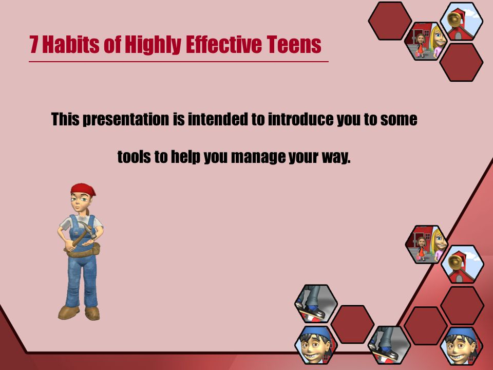 One of the tools you can use is from a very good book titled 7 Habits of Highly Effective Teens. 7 Habits of Highly Effective Teens