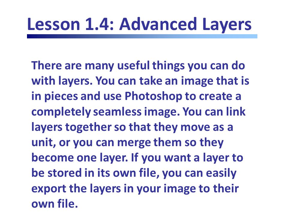 Lesson 1.4: Advanced Layers There are many useful things you can do with layers.