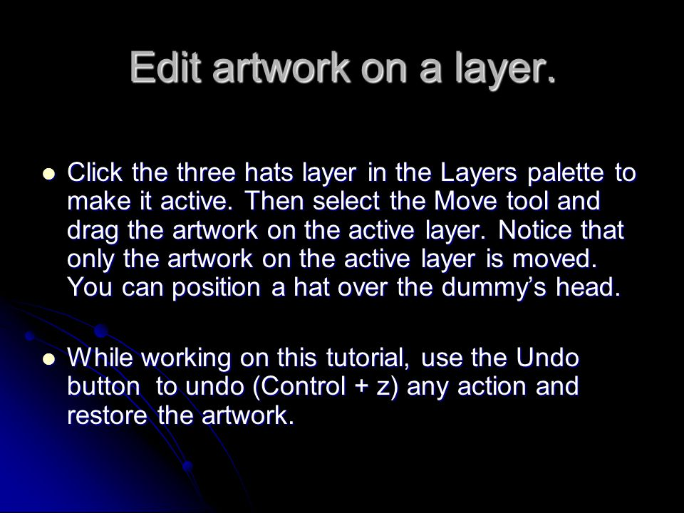 Edit artwork on a layer.Click the three hats layer in the Layers palette to make it active.