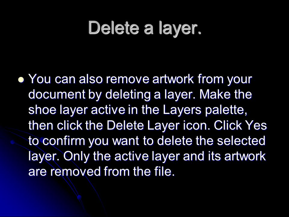 Delete a layer.You can also remove artwork from your document by deleting a layer.