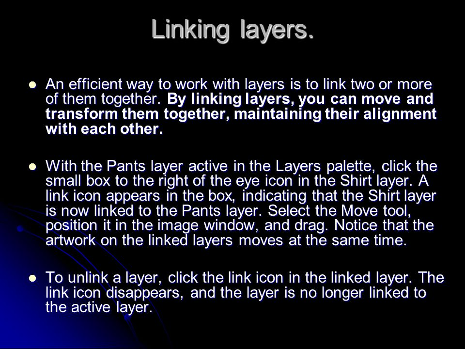 Linking layers.An efficient way to work with layers is to link two or more of them together.