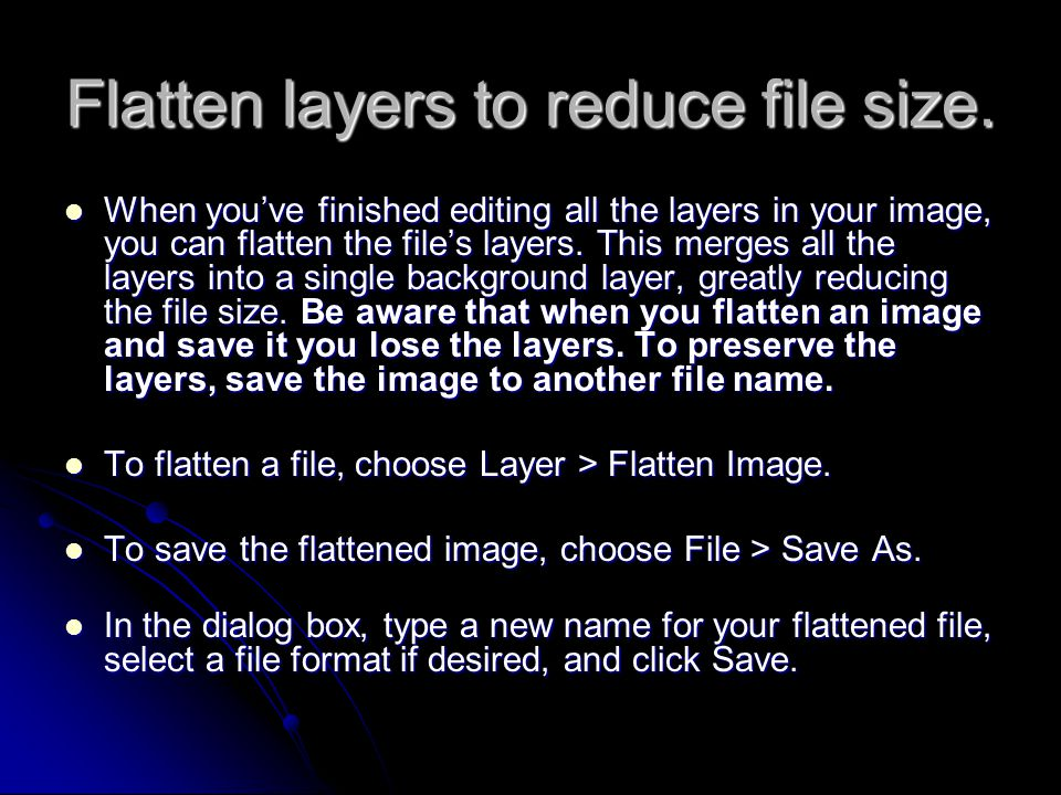 Flatten layers to reduce file size.