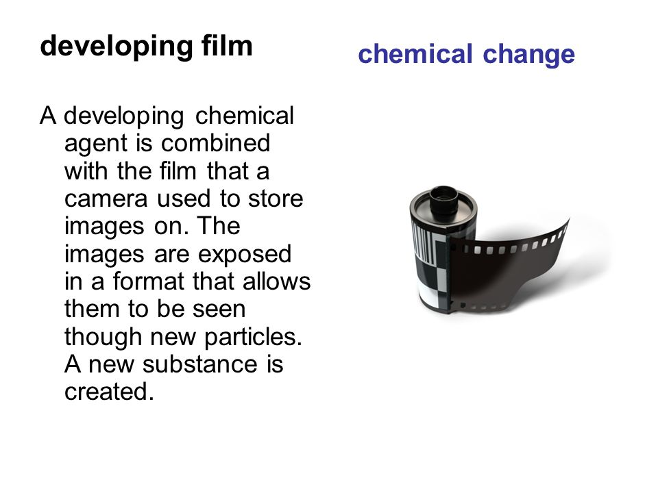 developing film A developing chemical agent is combined with the film that a camera used to store images on.