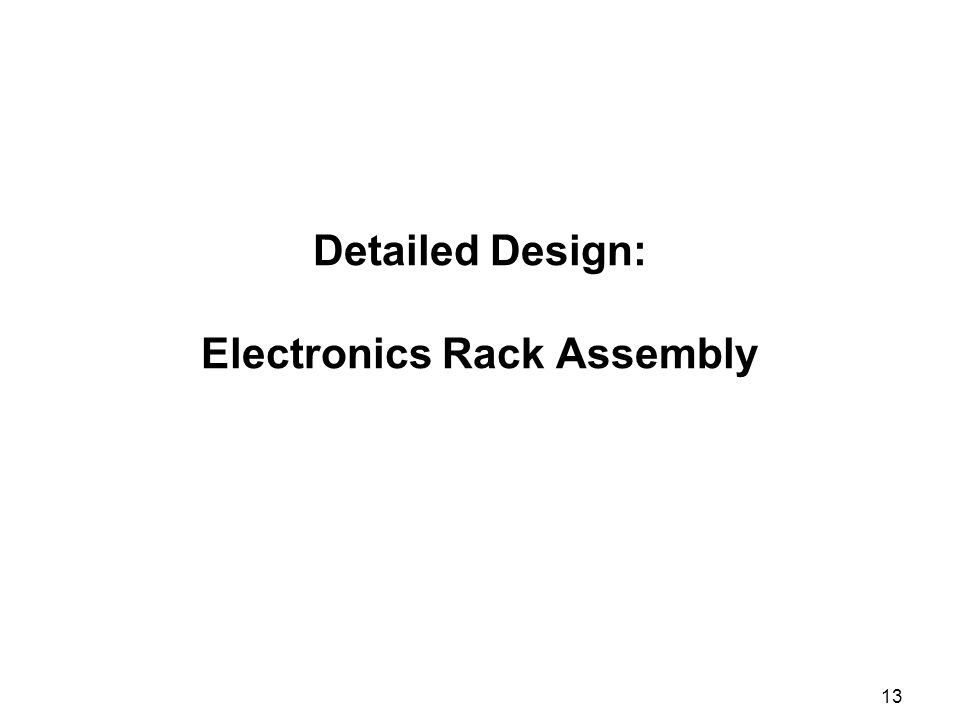 13 Detailed Design: Electronics Rack Assembly