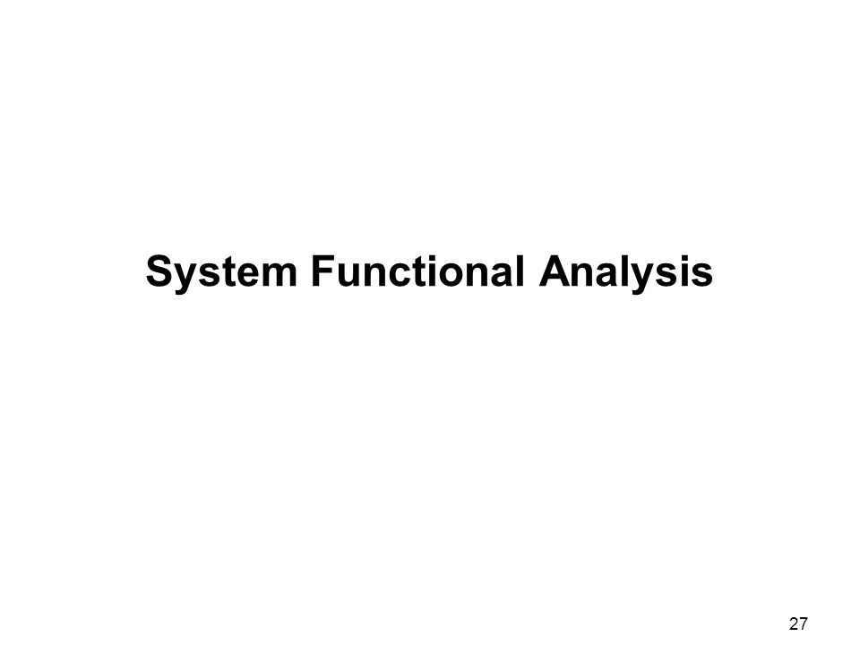 27 System Functional Analysis