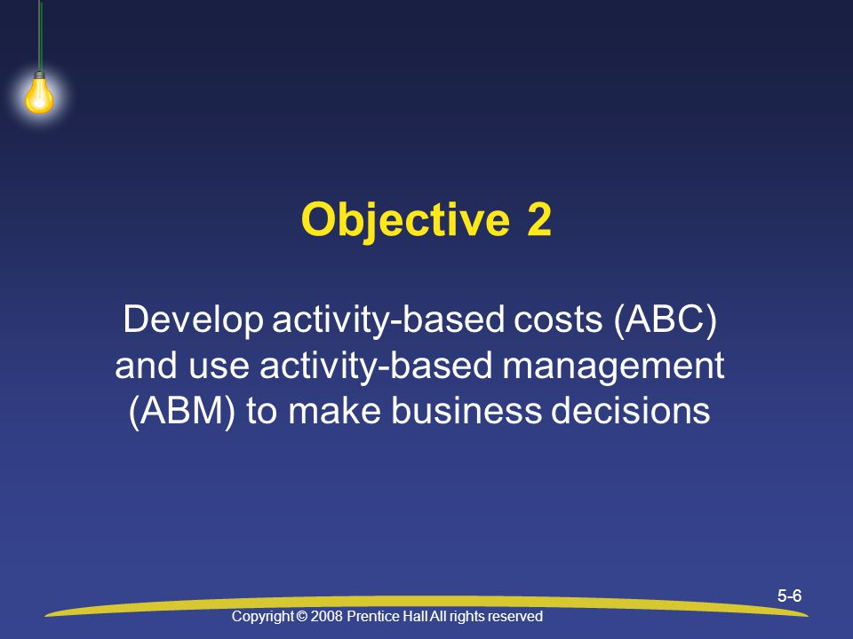 Copyright © 2008 Prentice Hall All rights reserved 5-7 Activity-Based Costing A way to allocate indirect cost to production Focuses on activities and cost of activities Each activity has its own cost driver Uses a separate allocation rate for each activity