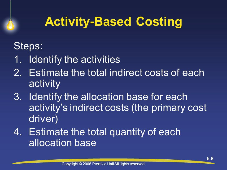 Copyright © 2008 Prentice Hall All rights reserved 5-19 E5-26: Continued Indirect Manufacturing Cost Per Rim - Deluxe Activity Cost Allocation Rate Quant of Cost Alloc.