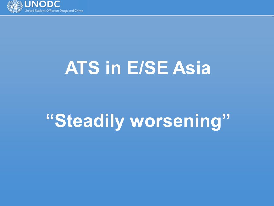 ATS in E/SE Asia Steadily worsening