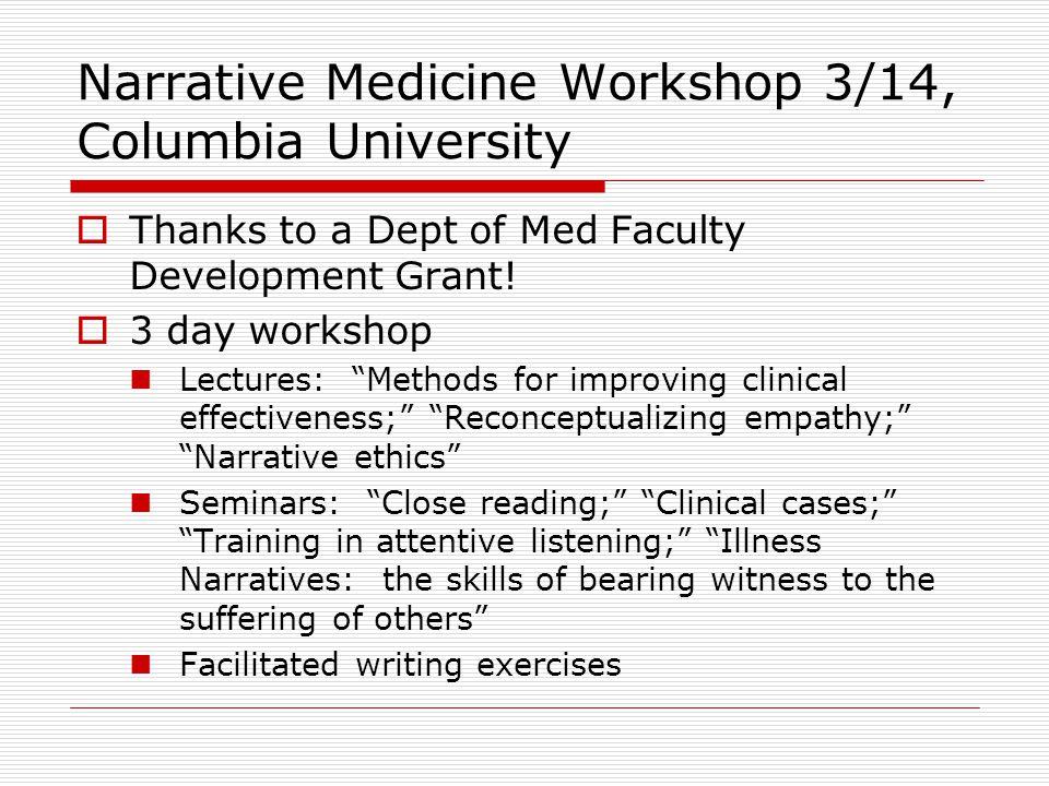 Narrative Medicine Workshop 3/14, Columbia University  Thanks to a Dept of Med Faculty Development Grant.