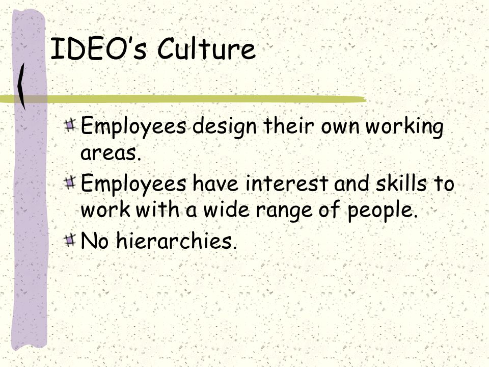 IDEO's Culture Employees design their own working areas.