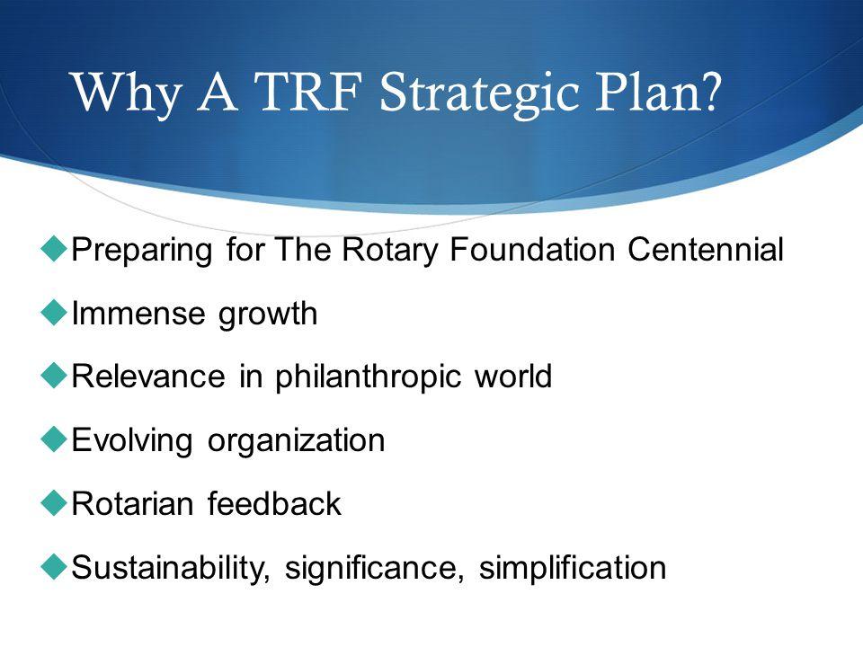 Why A TRF Strategic Plan.