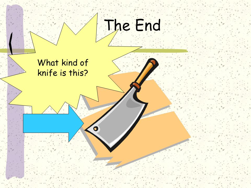 The End What kind of knife is this?