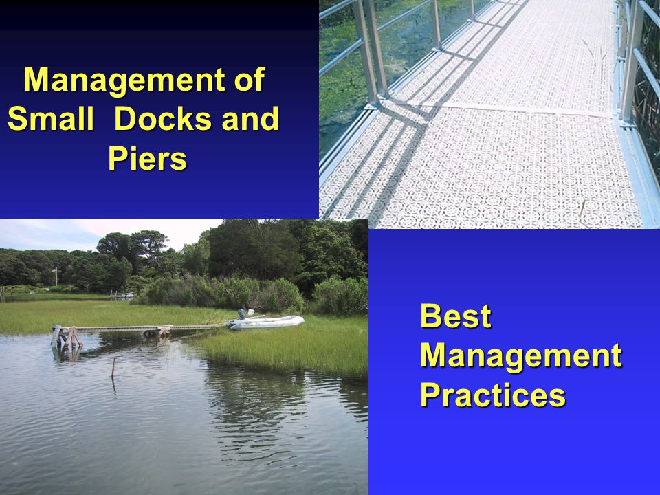 Management of Small Docks and Piers Best Management Practices