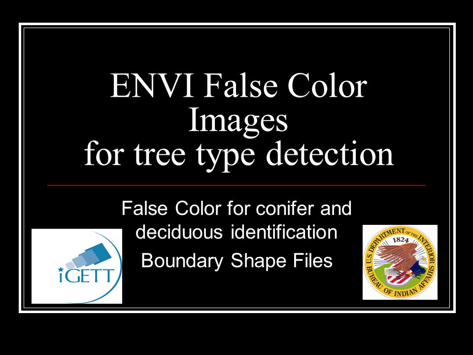 ENVI False Color Images for tree type detection False Color for conifer and deciduous identification Boundary Shape Files