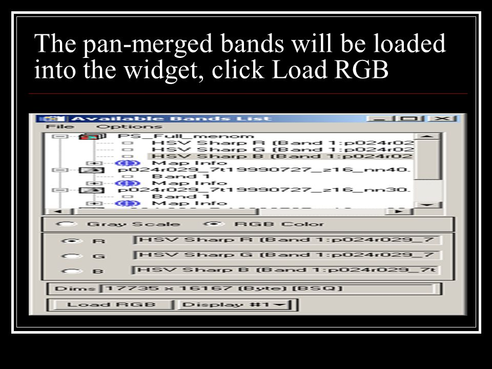 The pan-merged bands will be loaded into the widget, click Load RGB