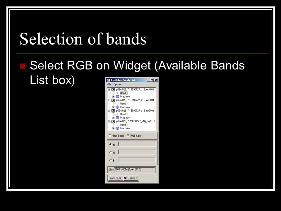 Selection of bands Select RGB on Widget (Available Bands List box)