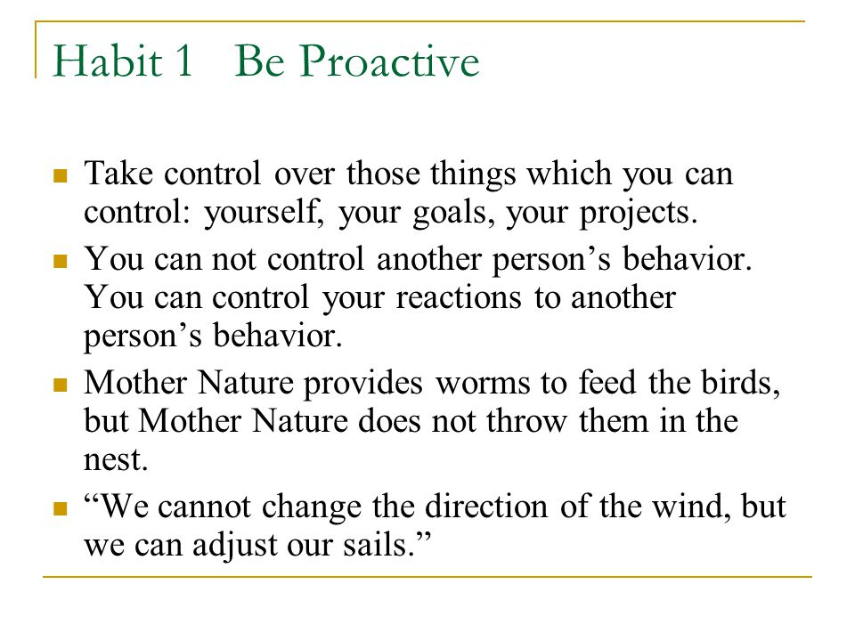 Habit 6 Synergize If everyone thought like you did, there would be no conflict and our IR jobs would be really easy.