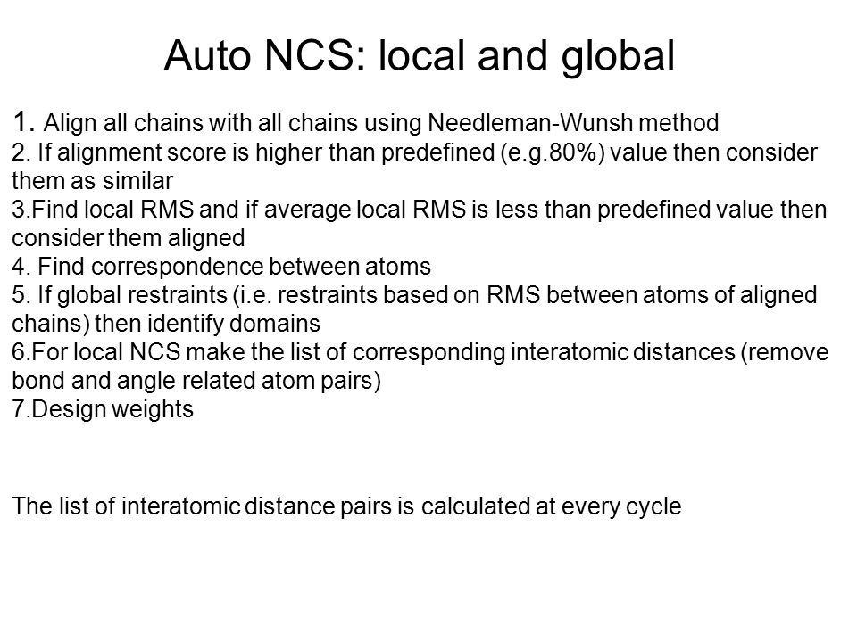 Auto NCS: local and global 1. Align all chains with all chains using Needleman-Wunsh method 2.