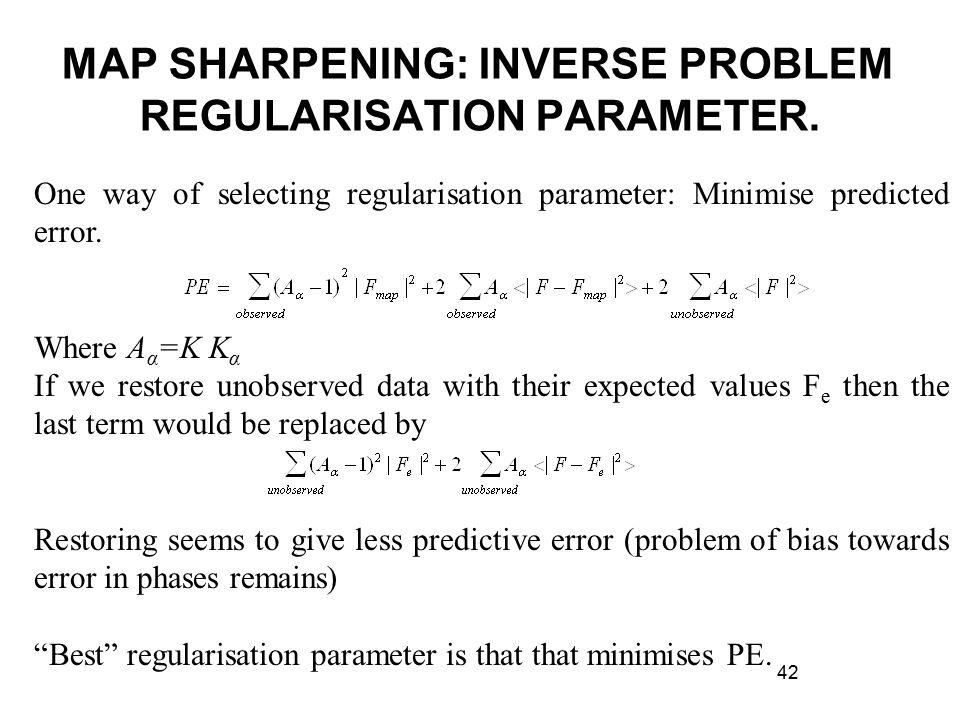 MAP SHARPENING: INVERSE PROBLEM REGULARISATION PARAMETER.
