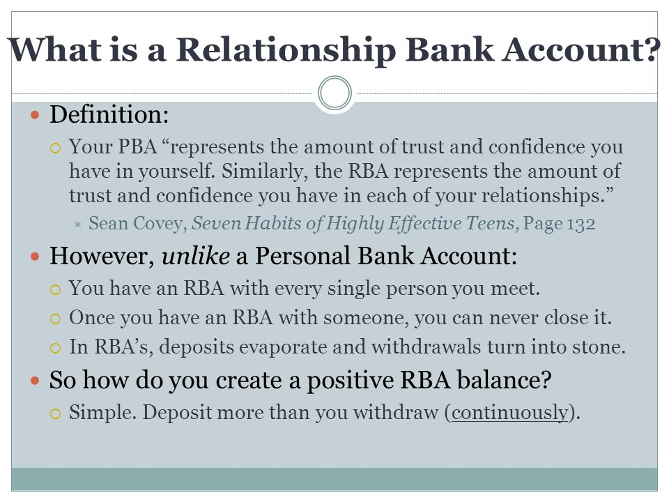 """What is a Relationship Bank Account? Definition:  Your PBA """"represents the amount of trust and confidence you have in yourself. Similarly, the RBA re"""