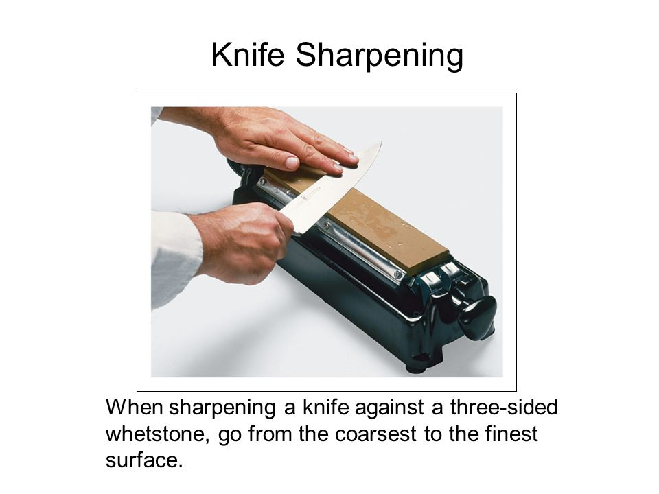 Knife Sharpening Honing a knife against a steel straightens the blade between sharpening.