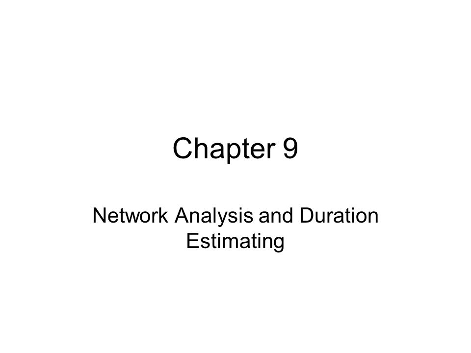 Chapter 9 Network Analysis and Duration Estimating
